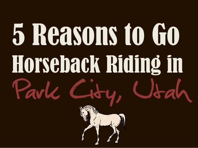5 Reasons to Go Horseback Riding in  Park City, Utah