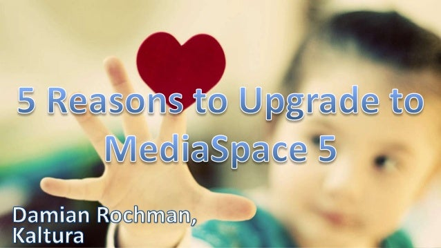 5 Reasons to Upgrade to MediaSpace 5