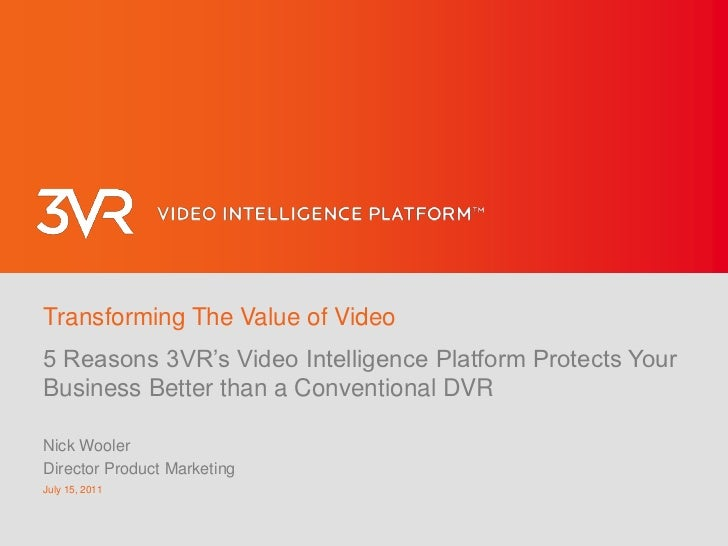 Transforming The Value of Video<br />5 Reasons 3VR's Video Intelligence Platform Protects Your Business Better than a Conv...