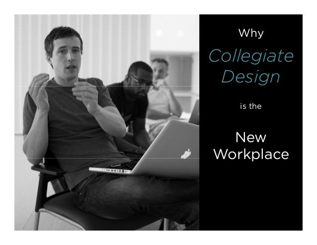 Why Collegiate Design is The New Workplace