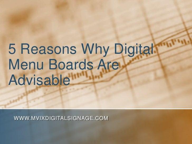 5 Reasons Why DigitalMenu Boards AreAdvisableWWW.MVIXDIGITALSIGNAGE.COM