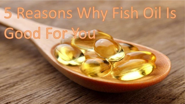 5 reasons why fish oil is good for you