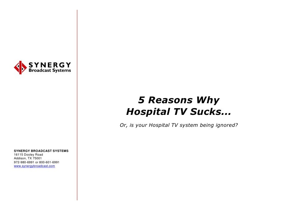 5 Reasons Why                                  Hospital TV Sucks...                                Or, is your Hospital TV...