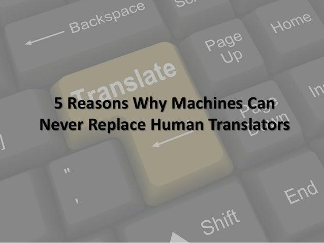 5 reasons why machine translators can never replace human translators