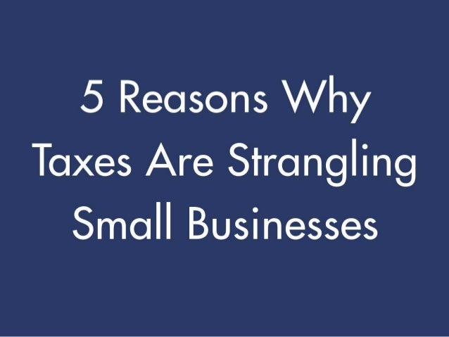 5 Reasons Why Taxes Are Strangling Small Business