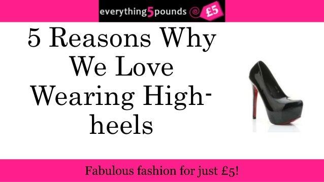 5 Reasons Why  We Love  Wearing High-heels