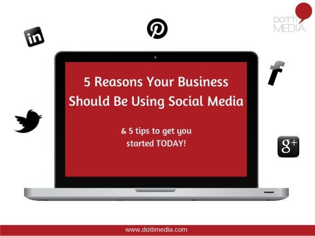 5 reasons Your Business Should Be Using Social Media