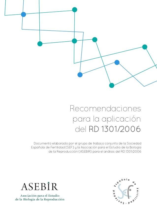 Recomendaciones para la aplicación del RD 1301/2006 Documento elaborado por el grupo de trabajo conjunto de la Sociedad Es...