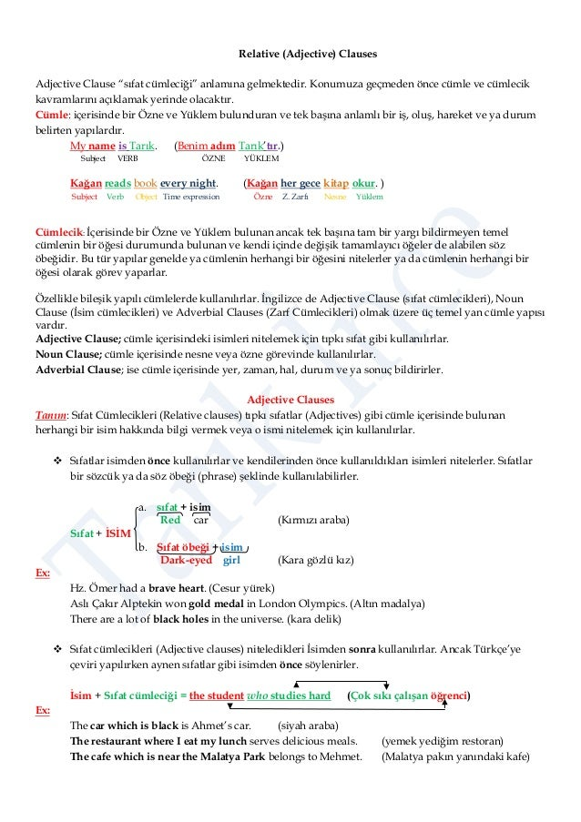 """Relative (Adjective) Clauses Adjective Clause """"sıfat cümleciği"""" anlamına gelmektedir. Konumuza geçmeden önce cümle ve cüml..."""