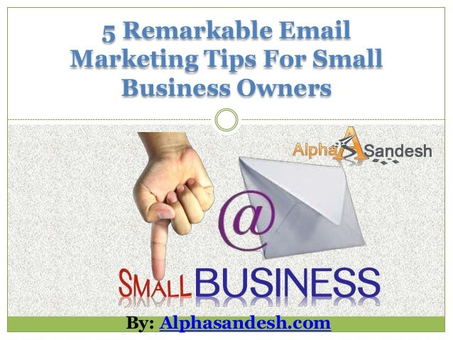 5 remarkable email marketing tips for small business owners