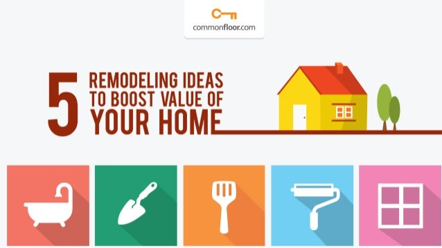 5 Awesome Remodeling Ideas To Boost The Value Of Your Home