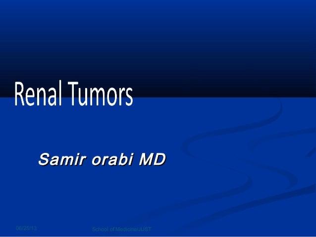 06/25/13 School of Medicine/JUSTSamirSamir orabi MDorabi MD
