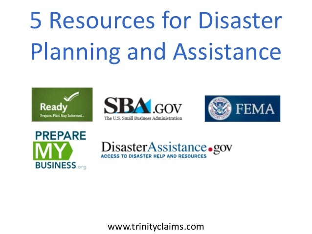 5 Resources for Disaster Planning and Assistance www.trinityclaims.com