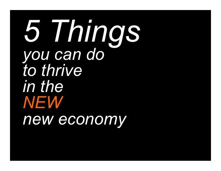 5 Thingsyou can doto thrivein theNEWnew economy