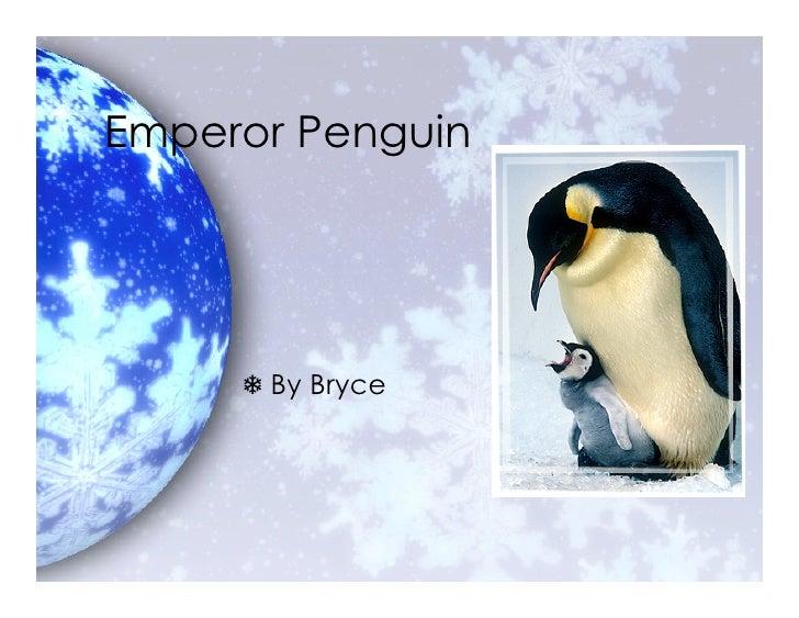 Emperor Penguin           By Bryce