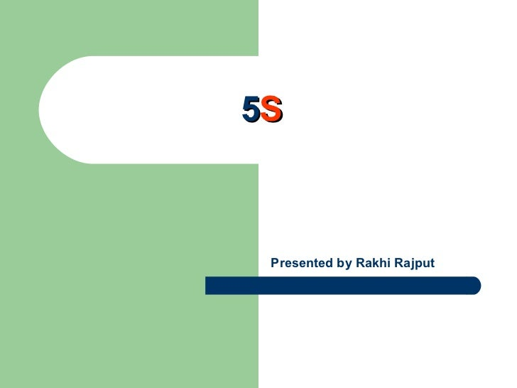 5 S Presented by Rakhi Rajput