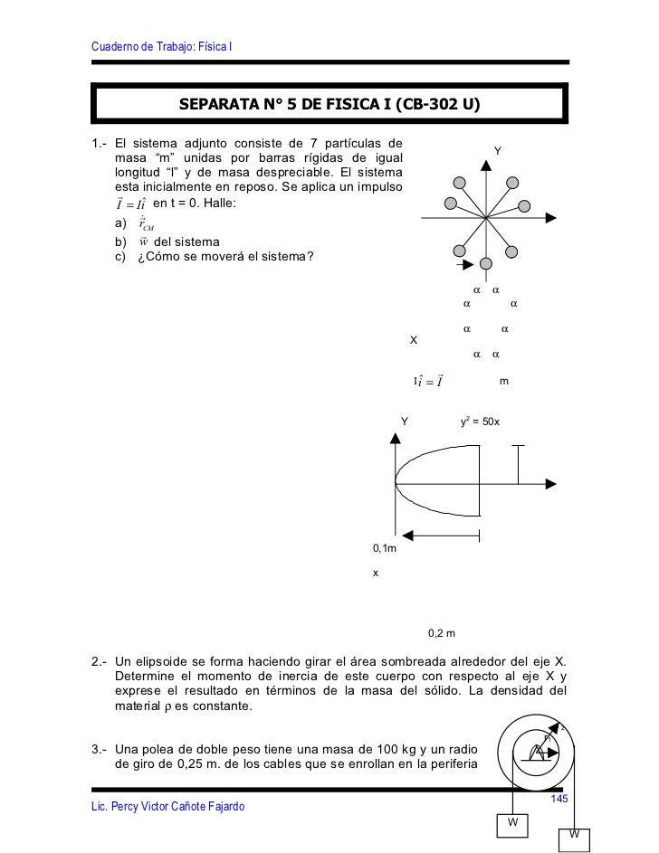 Cuaderno de Trabajo: Física I                  SEPARATA N° 5 DE FISICA I (CB-302 U)1.- El sistema adjunto consiste de 7 pa...