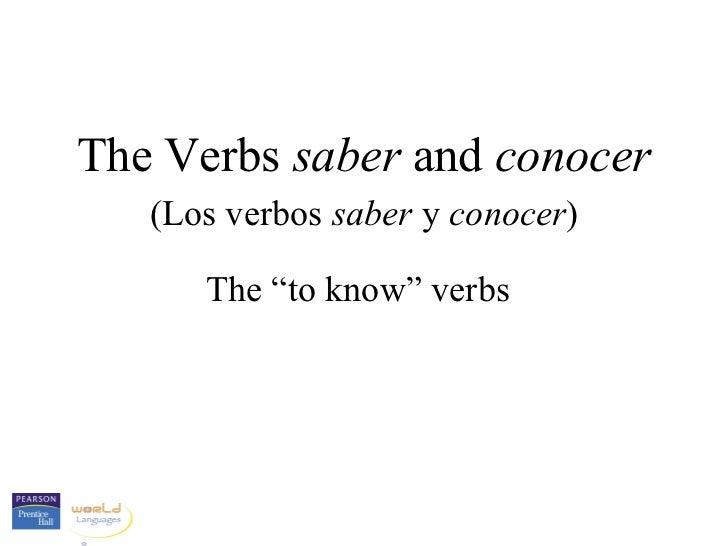 """The Verbs saber and conocer   (Los verbos saber y conocer)      The """"to know"""" verbs"""