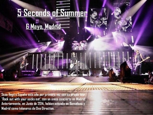 5 Seconds of Summer 6 Mayo, Madrid 5sos llegó a España este año por primera vez con su propio tour, 'Rock out with your so...