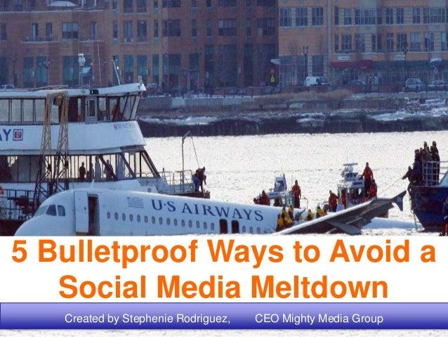 5 Bullet Proof Ways to Avoid a Social Media Meltdown