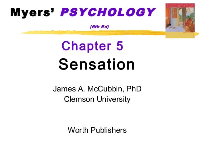Myers' PSYCHOLOGY (6th Ed) Chapter 5 Sensation James A. McCubbin, PhD Clemson University Worth Publishers
