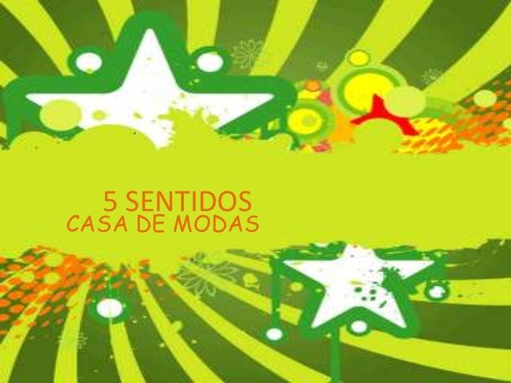 5 SENTIDOS<br />CASA DE MODAS<br />