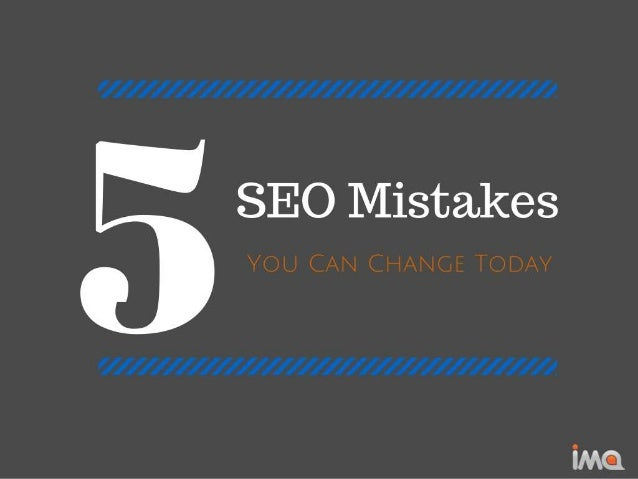 5 SEO Mistakes You Can Fix Today
