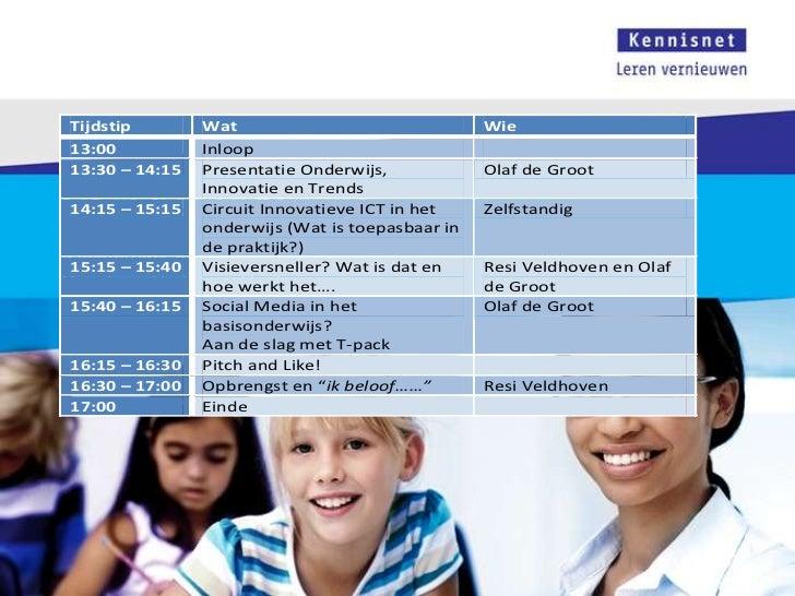 Tijdstip      Wat                               Wie 13:00         Inloop 13:30 – 14:15 Presentatie Onderwijs,            O...
