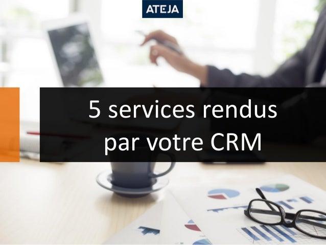 5 services rendus par votre CRM