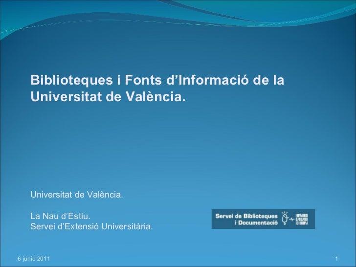Biblioteques i Fonts d'Informació de la  Universitat de València. Universitat de València. La Nau d'Estiu. Servei d'Extens...