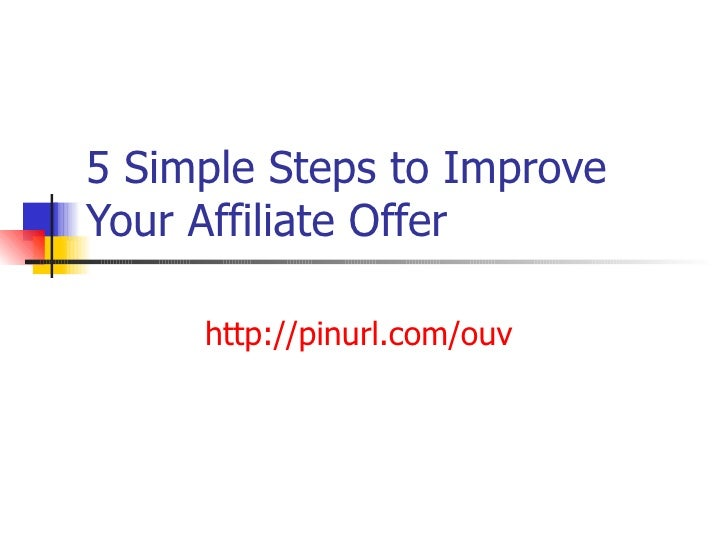 5 Simple Steps to Improve Your Affiliate Offer http://stopebizfrustration.com/