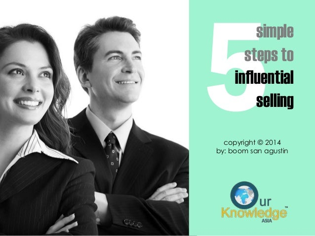 copyright © 2014 by: boom san agustin simple steps to influential selling