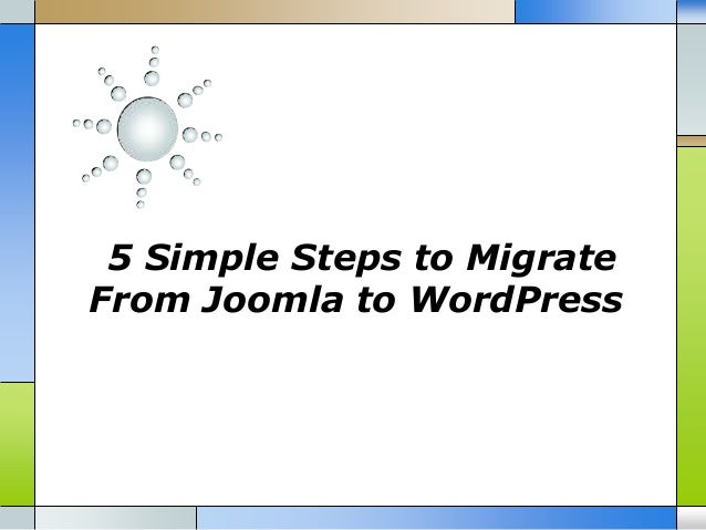 5 Simple Steps to MigrateFrom Joomla to WordPress