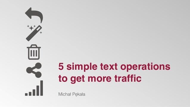 5 simple text operations to get more traffic