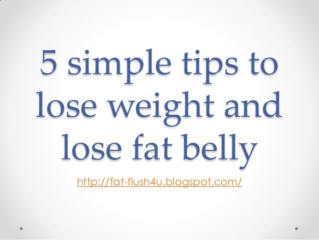 3 tips to lose belly fat fast