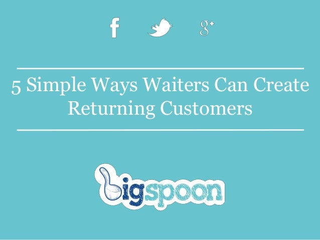 5 Simple Ways Waiters Can Create Returning Customers