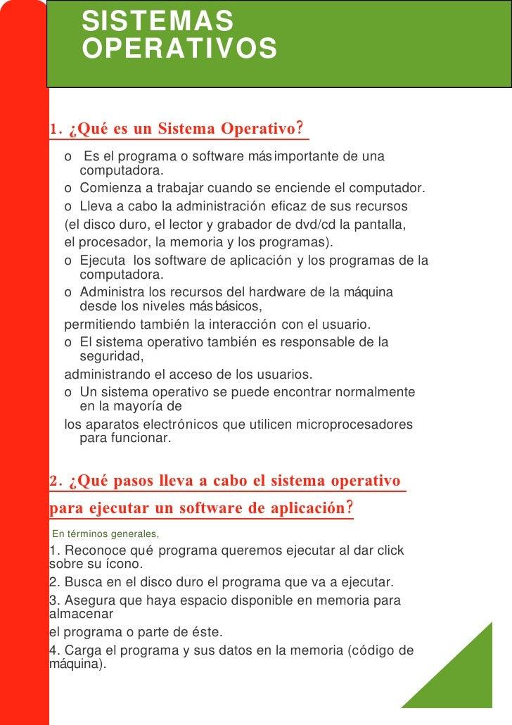 SISTEMAS       OPERATIVOS  1. ¿Qué es un Sistema Operativo?   o Es el programa o software más importante de una      compu...