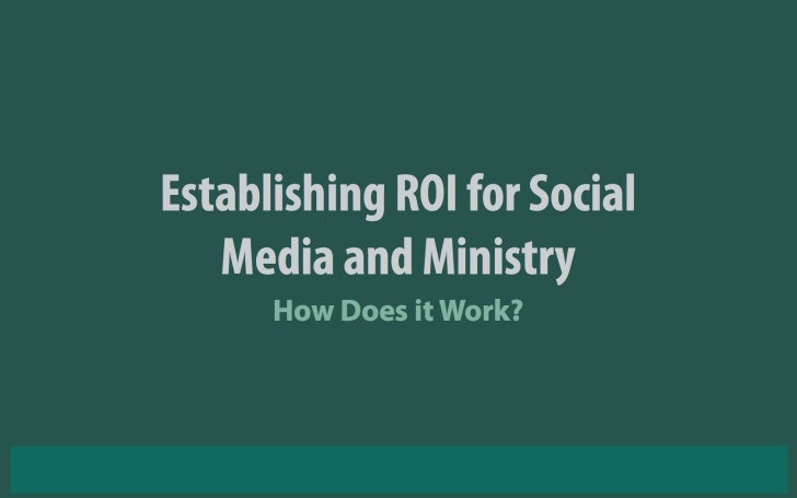 Luther Social Media Summit - Session 5: Social Media ROI
