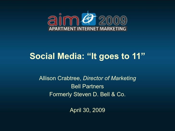 """Social Media: 'It goes to 11'"" - Allison Crabtree (Bell Partners) - 2009 Apartment Internet Marketing Conference"