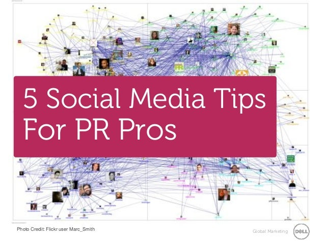 5 Social Media Tips For PR Pros - Social Media and the New PR World Order