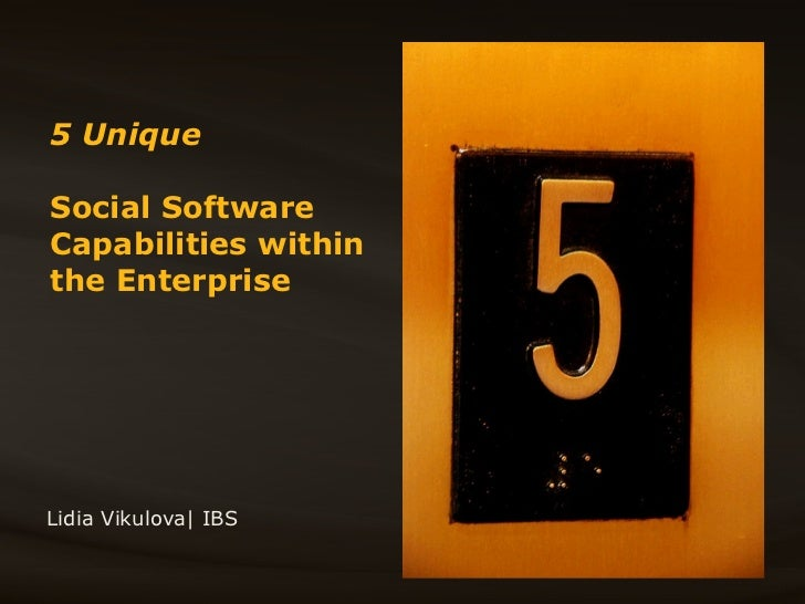 5 Unique  Social Software Capabilities within the Enterprise Lidia Vikulova| IBS
