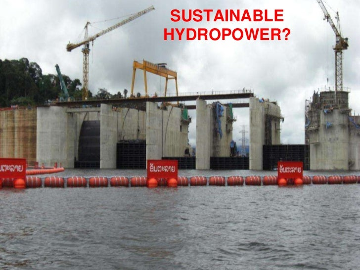SUSTAINABLEHYDROPOWER?