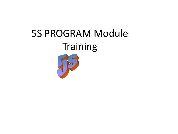 5S PROGRAM Module       Training