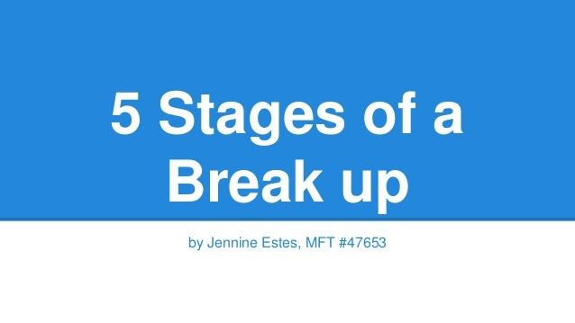 break up stages