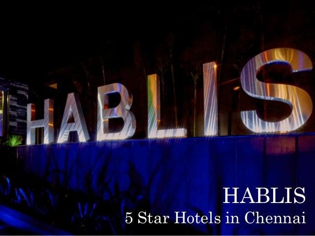 HABLIS 5 Star Hotels in Chennai