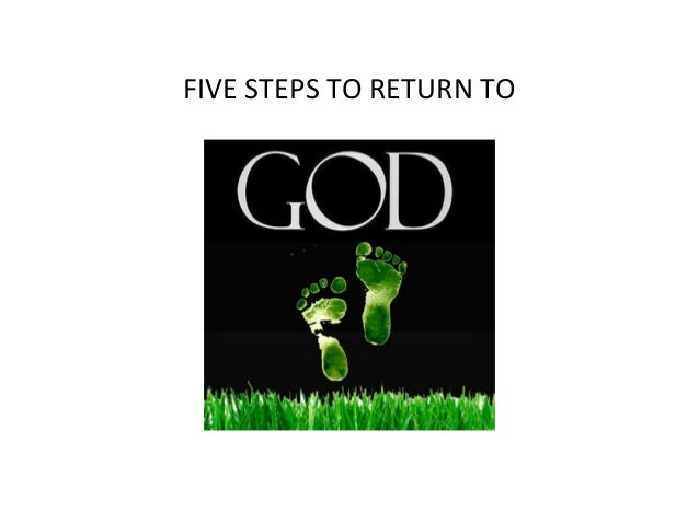 FIVE STEPS TO RETURN TO
