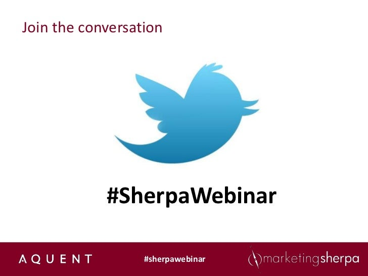 Join the conversation            #SherpaWebinar                  #sherpawebinar