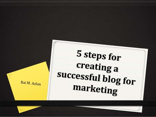 5 steps for creating a successful blog 0 The key to successful blogging is creating content that your target audience want...