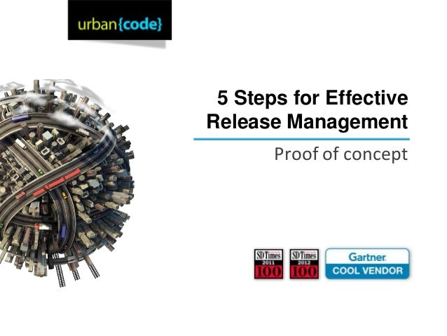 5 Steps for EffectiveRelease Management       Proof of concept