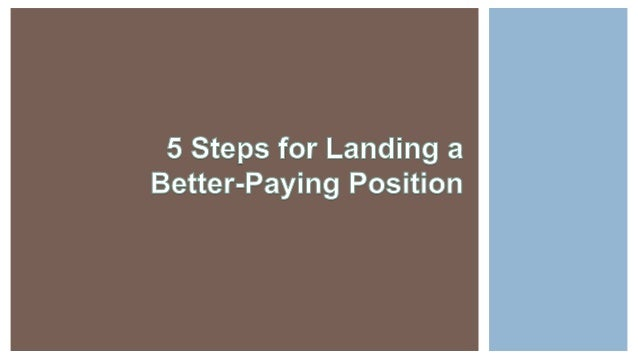 5 Steps for Landing a Better-Paying Position